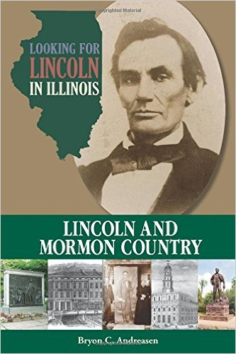 Lincoln and Mormon Country by Bryon C. Andreasen
