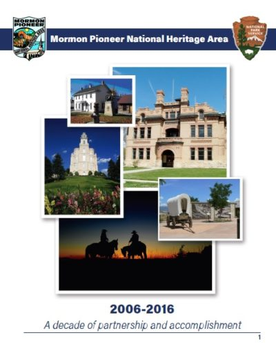 The Mormon Pioneer National Heritage Area Publishes its 10 year report.