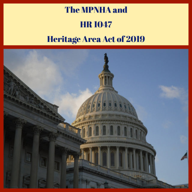 MPNHA and HR 1049 Heritage Area Act of 2019