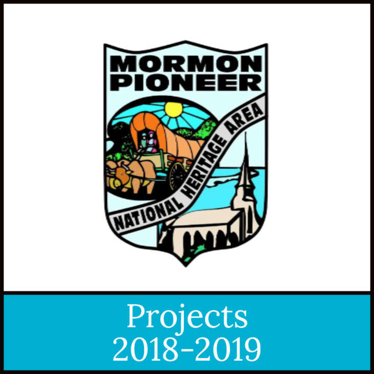 2018 - 2019 Projects for the Mormon Pioneer National Heritage Area