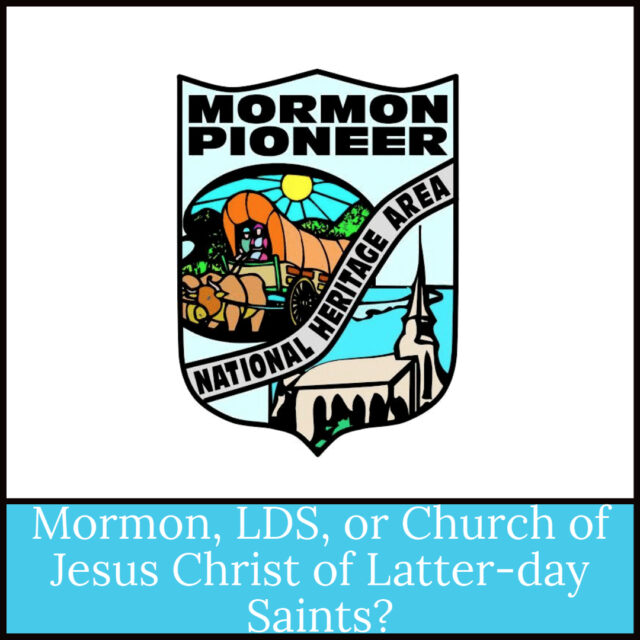 Which is correct - Mormon, LDS, or Church of Jesus Christ of Latter-day Saints